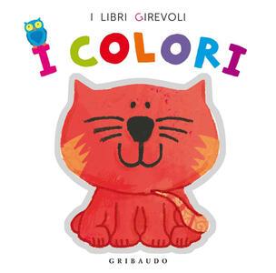 I colori. Ediz. illustrata - copertina