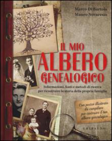 Amatigota.it Il mio albero genealogico. Informazioni, fonti e metodi di ricerca per ricostruire la storia della propria famiglia. Con poster Image