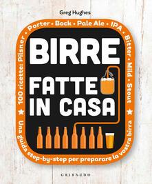 Birre fatte in casa. Una guida step-by-step per preparare la vostra birra.pdf