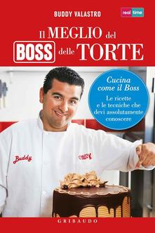 Recuperandoiltempo.it Il meglio del boss delle torte. Cucina come il boss. Le ricette e le tecniche che devi assolutamente conoscere. Ediz. illustrata Image