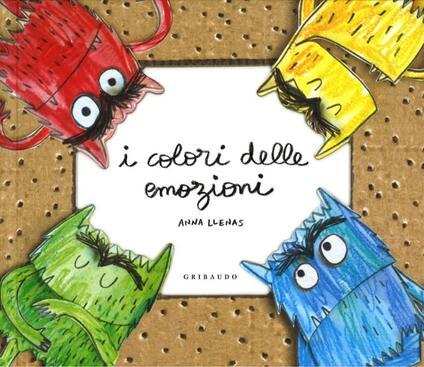 I colori delle emozioni. Ediz. Pop-up - Anna Llenas - copertina