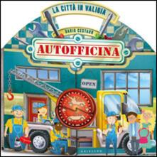 Criticalwinenotav.it La città in valigia. autofficina. Libro pop-up. Ediz. illustrata Image