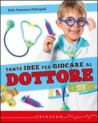Tante idee per giocare al dottore. Con gadget