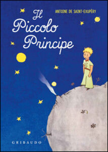 Foto Cover di Il Piccolo Principe, Libro di Antoine de Saint-Exupéry, edito da Gribaudo