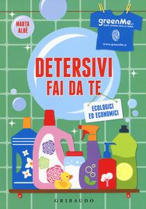 Libro Detersivi fai da te. Ecologici ed economici Marta Albè
