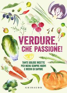 Radiospeed.it Verdure, che passione! Tante golose ricette per menu sempre nuovi e ricchi di sapore Image