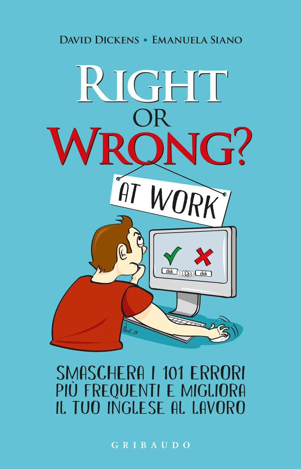 Right or wrong? Smaschera i 101 errori più frequenti e migliora il tuo inglese al lavoro