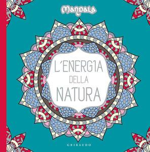 Libro L' energia della natura. Mandala. Ediz. illustrata
