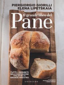 Il grande libro del pane. Tutti i segreti della panificazione, svelati da un grande maestro. Ediz. illustrata.pdf
