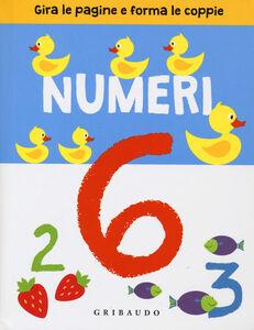 Foto Cover di Numeri. Gira le pagine e forma le coppie, Libro di  edito da Gribaudo