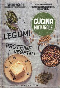 Libro Legumi, proteine vegetali Alberto Fiorito , Michela Zonta