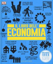 Ipabsantonioabatetrino.it Il libro dell'economia. Grandi idee spiegate in modo semplice Image