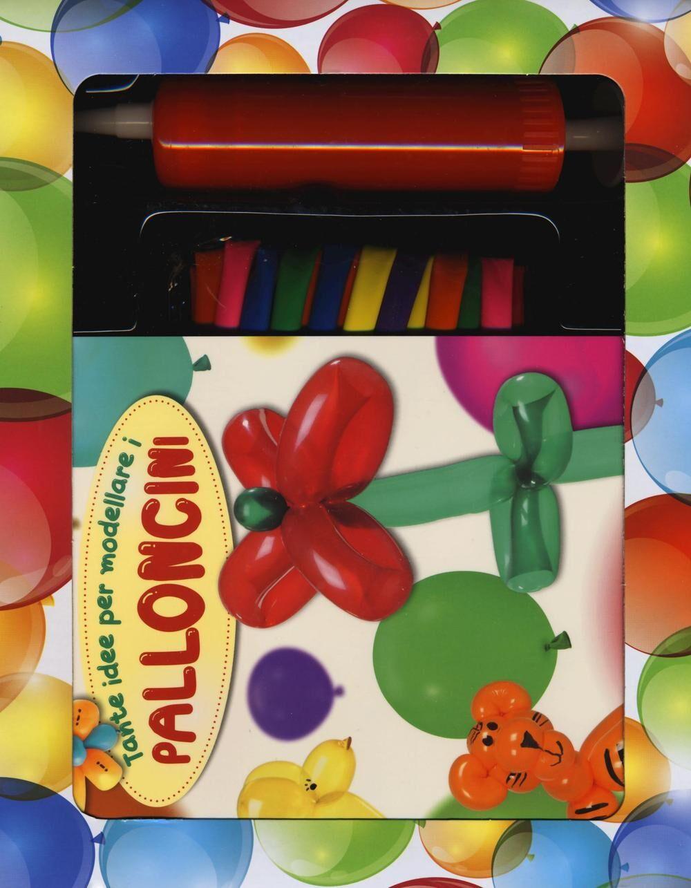 Tante idee per modellare i palloncini. Con gadget