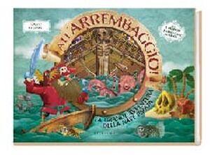 All'arrembaggio! La grande avventura della nave pirata. Libro pop-up