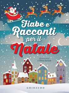 Collegiomercanzia.it Fiabe e racconti per il Natale. Ediz. illustrata Image