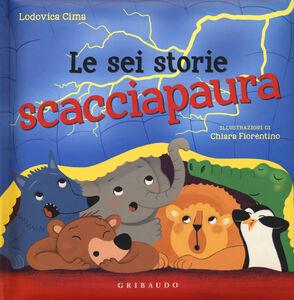 Libro Le sei storie scacciapaura Lodovica Cima