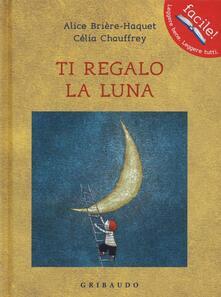 Librisulladiversita.it Ti regalo la luna. Ediz. illustrata Image
