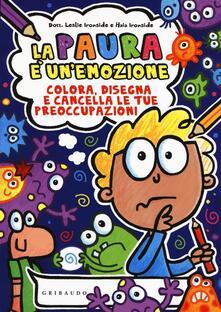 Filippodegasperi.it La paura è un'emozione. Colora, disegna e cancella le tue preoccupazioni. Ediz. illustrata Image