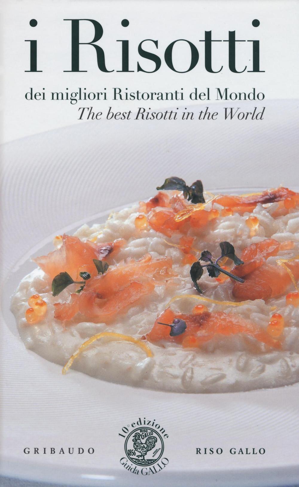 Guida riso Gallo. I risotti dei migliori ristoranti del mondo. Ediz. italiana e inglese