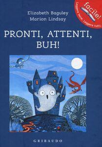 Foto Cover di Pronti, attenti, buh!, Libro di Elizabeth Baguley,Marion Lindsay, edito da Gribaudo