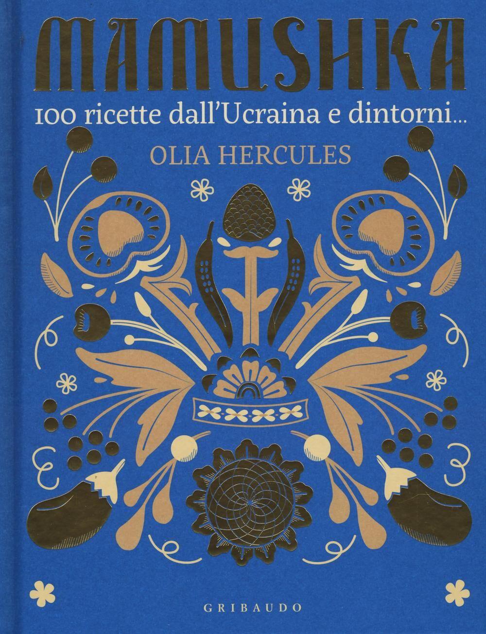 Mamushka. 100 ricette dall'Ucraina e dintorni...
