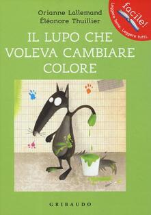 Il lupo che voleva cambiare colore. Amico lupo. Ediz. illustrata.pdf