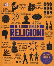 Il libro delle religioni. Grandi idee spiegate in modo semplice.pdf