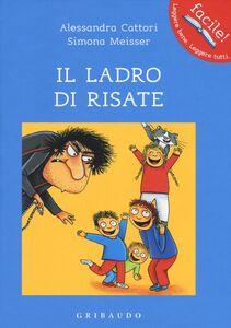 Libro Il ladro di risate Alessandra Cattori , Simona Meisser