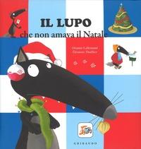 Il Il lupo che non amava il Natale. Amico lupo. Ediz. a colori - Lallemand Orianne - wuz.it