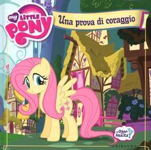 Radiosenisenews.it Una prova di coraggio. My Little Pony. Ediz. illustrata Image