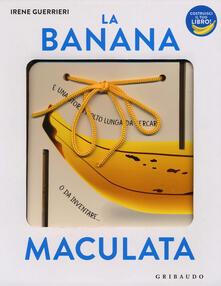 Premioquesti.it La banana maculata. I libri con il filo. Ediz. a colori Image