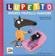 Milanospringparade.it Lupetto diventa fratello maggiore. Amico lupo. Ediz. a colori Image