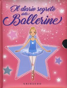 Il diario segreto delle ballerine. Ediz. a colori. Con gadget
