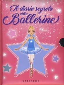 Criticalwinenotav.it Il diario segreto delle ballerine. Ediz. a colori. Con gadget Image
