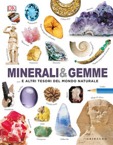 Capturtokyoedition.it Minerali & gemme... e altri tesori del mondo naturale. Ediz. a colori Image