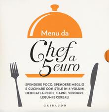 Menu da chef a 5 euro. Con il pesce-Con le carni-Con le verdure-Con i legumi e i cereali.pdf
