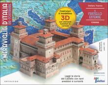 Il castello estense. Meraviglie dItalia da costruire. Ediz. a colori. Con gadget.pdf