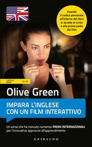Olive Green. Impara l'inglese con un film. Livello base