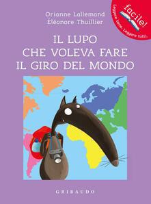 Il lupo che voleva fare il giro del mondo. Amico lupo. Ediz. a colori.pdf