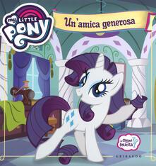 Camfeed.it Un' amica generosa. Le chiavi della felicità. My Little Pony. Ediz. a colori Image