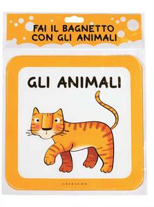 Fai il bagnetto con gli animali. Ediz. a colori
