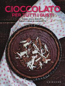Charun.it Cioccolato per tutti i gusti. Torte, dolci, biscotti, gelati, creme in 250 ricette Image