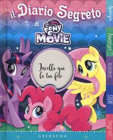 Camfeed.it Il diario segreto di My Little Pony the movie. Ediz. a colori Image