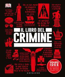 Festivalpatudocanario.es Il libro del crimine. Grandi idee spiegate in modo semplice Image