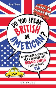 Do you speak british or american? Differenze e curiosità tra linglese del Regno Unito e quello degli USA.pdf