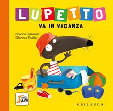 Lupetto va in vacanza. Amico lupo. Ediz. a colori.pdf