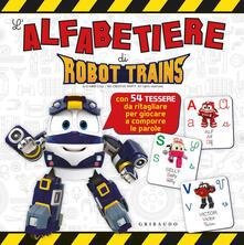 Osteriacasadimare.it L' alfabetiere di Robot Trains. Ediz. a colori Image