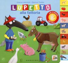 Tegliowinterrun.it Lupetto alla fattoria. Amico lupo. Ediz. a colori Image