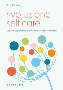 Fondazionesergioperlamusica.it Rivoluzione self care. Un percorso per sentirsi in forma, felici e in pace con se stessi Image