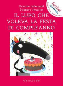 Promoartpalermo.it Il lupo che voleva la festa di compleanno. Ediz. a colori Image